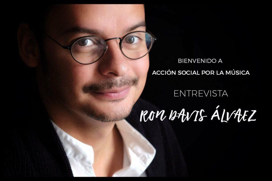 Ron Davis Álvarez bienvenido a Acción Social por la Música